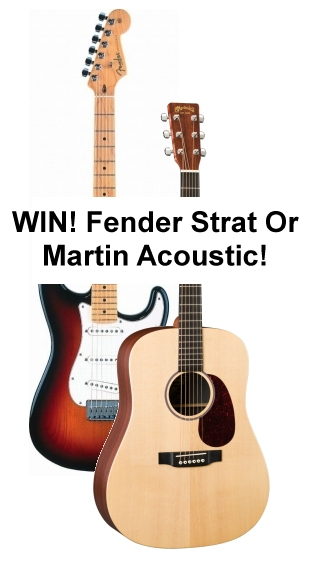 click here for more info on Fender Strat and Martin Giveaway!